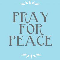 Praying For Peace–in Memorium