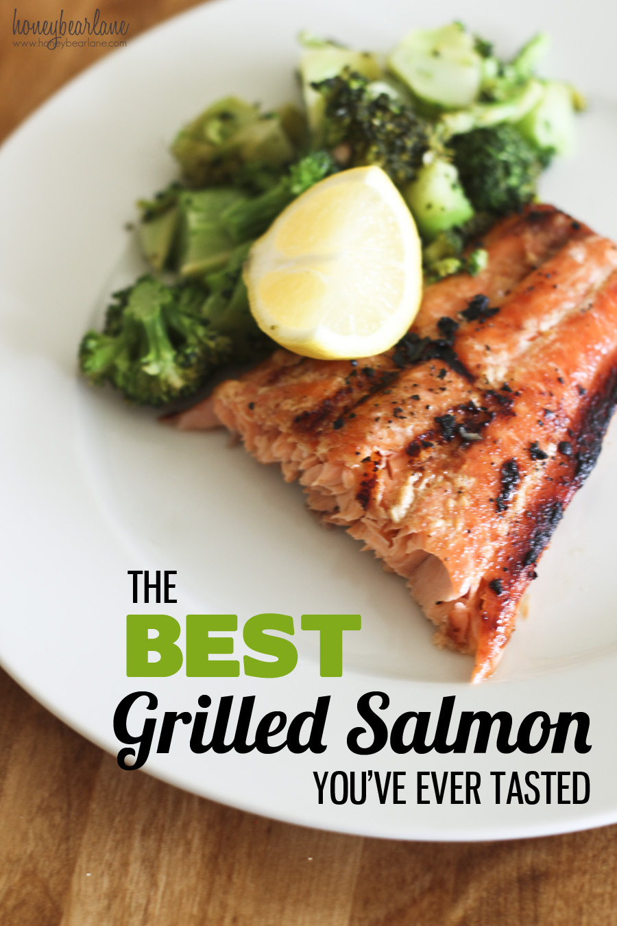 The Best Grilled Salmon Recipe Ever Honeybear Lane