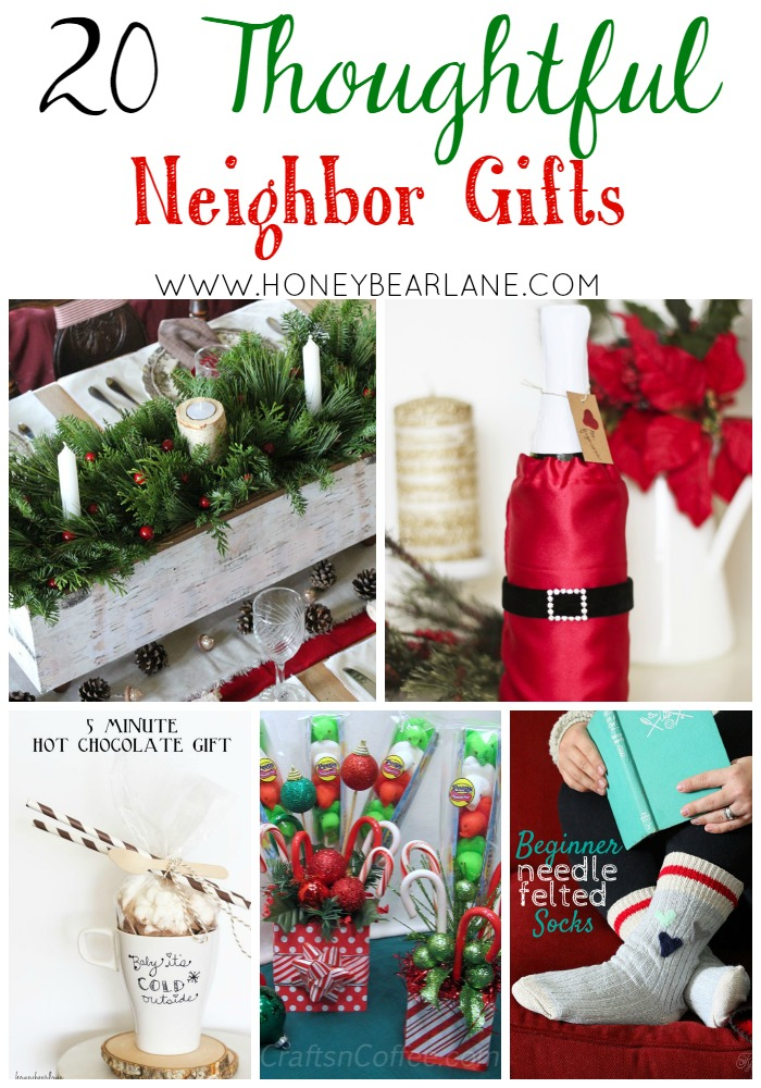 If you are ahead for your Christmas planning and want to do something  special for your neighbors and friends…even teachers or the postman…here is  a list of ... - 20 Thoughtful Neighbor Gift Ideas - Honeybear Lane