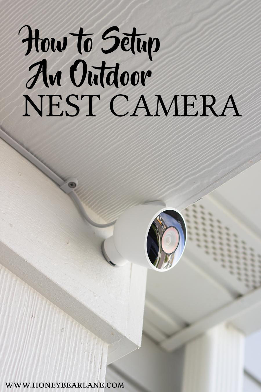 Smart Home Series How To Setup An Outdoor Nest Camera