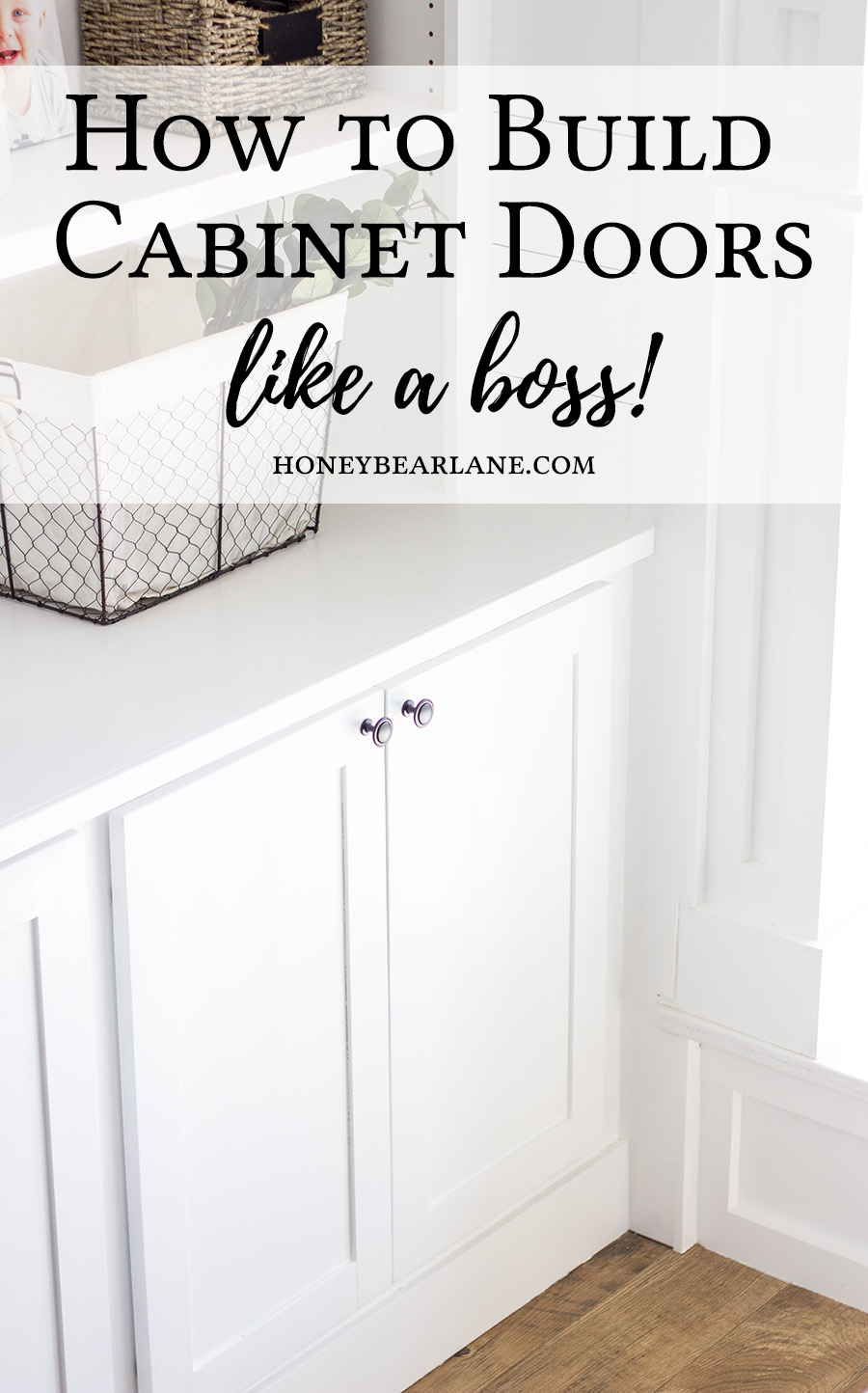 How To how to build door pics : How to Build Cabinet Doors Like a Boss - Honeybear Lane